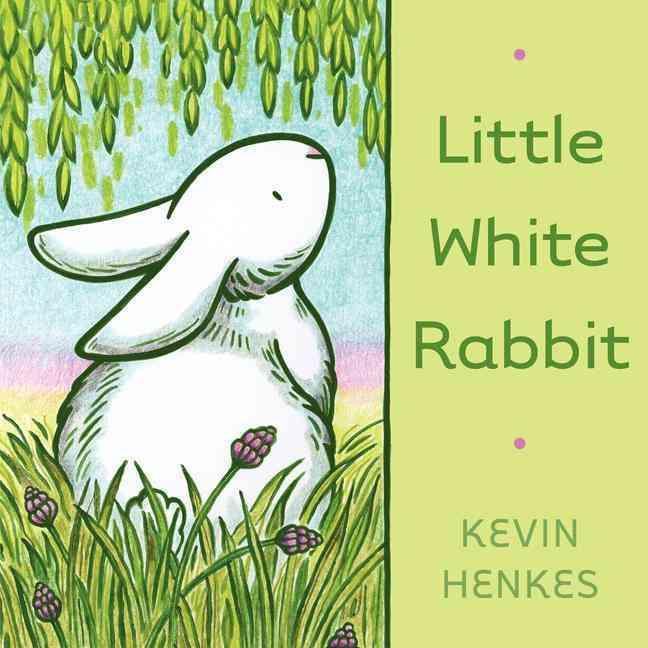 Little White Rabbit Board Book By Henkes, Kevin/ Henkes, Kevin (ILT)