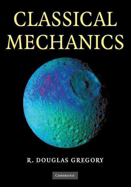 Classical Mechanics By Gregory, R. Douglas